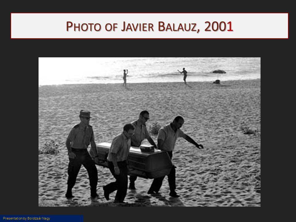 Presentation by Boldizsár Nagy P HOTO OF J AVIER B ALAUZ, 2001