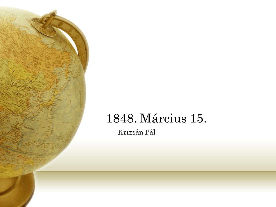 A pesti forradalom előzményei  1848 február 23-án Párizsban kitört a forradalom.