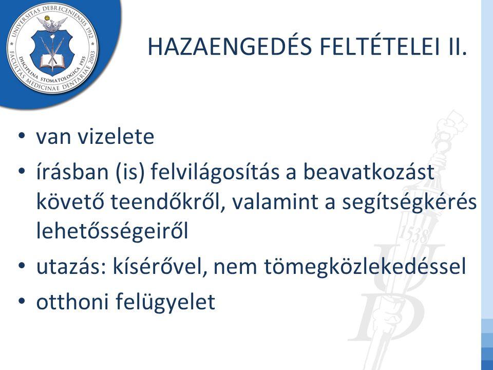 HAZAENGEDÉS FELTÉTELEI II. van vizelete írásban (is) felvilágosítás a beavatkozást követő teendőkről, valamint a segítségkérés lehetősségeiről utazás: