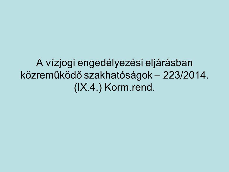 A vízjogi engedélyezési eljárásban közreműködő szakhatóságok – 223/2014. (IX.4.) Korm.rend.