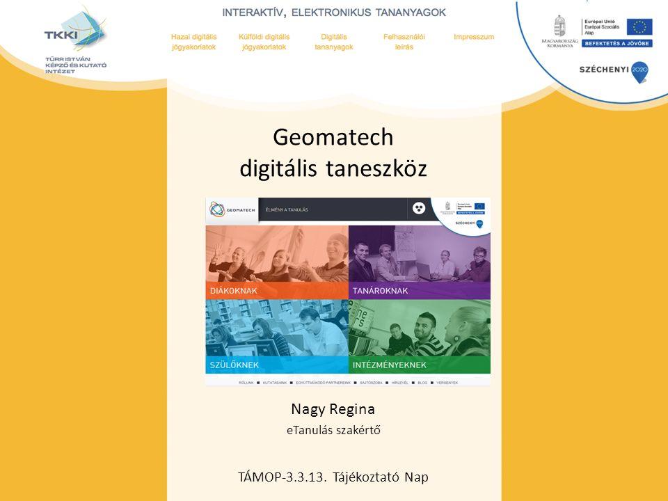 cím szöveg – Second level Third level – Fourth level » Fifth level TÁMOP-3.3.13. Tájékoztató Nap Geomatech digitális taneszköz Nagy Regina eTanulás sz