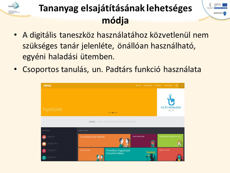 cím szöveg – Second level Third level – Fourth level » Fifth level Tananyag elsajátításának lehetséges módja A digitális taneszköz használatához közve