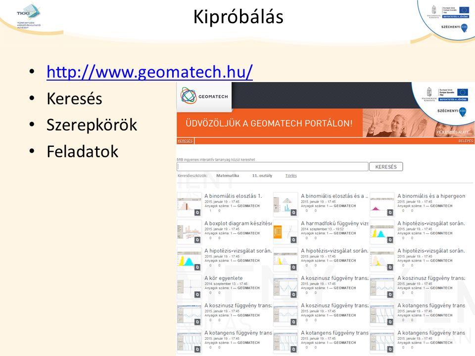 cím szöveg – Second level Third level – Fourth level » Fifth level Kipróbálás http://www.geomatech.hu/ Keresés Szerepkörök Feladatok