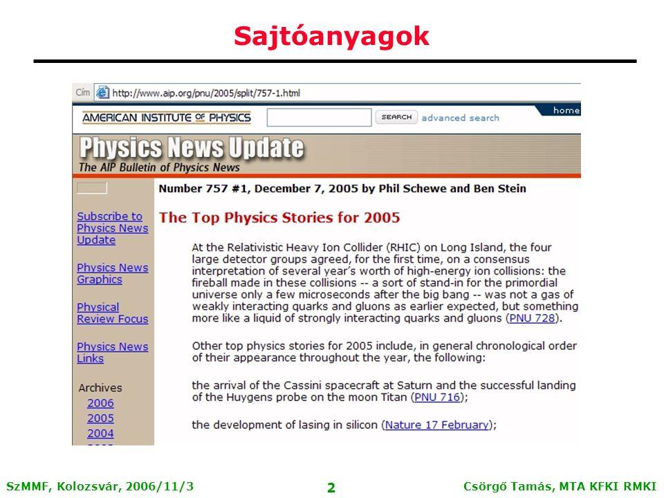 Csörgő Tamás, MTA KFKI RMKI 22 SzMMF, Kolozsvár, 2006/11/3 Mitől csökken a részecskesugarak energiája.
