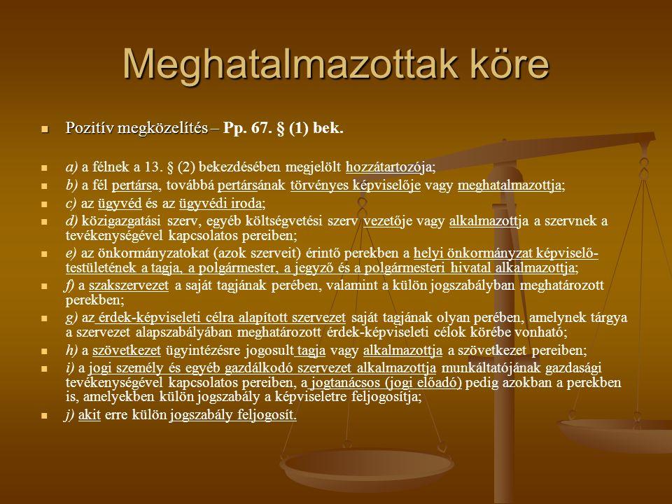 Meghatalmazottak köre Pozitív megközelítés – Pozitív megközelítés – Pp. 67. § (1) bek. a) a félnek a 13. § (2) bekezdésében megjelölt hozzátartozója;