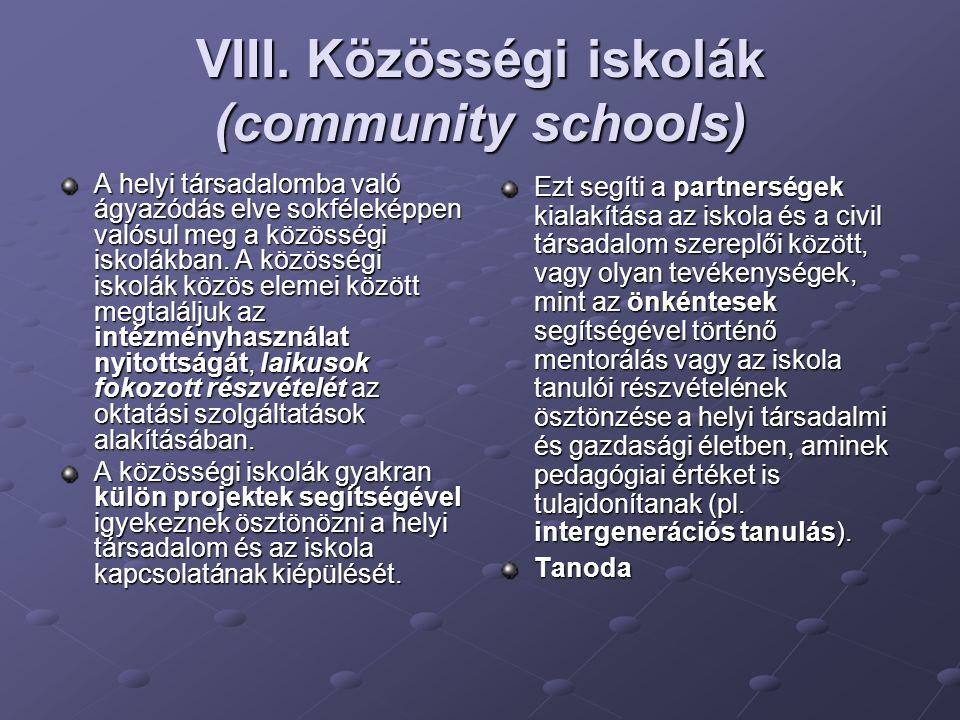 VIII. Közösségi iskolák (community schools) A helyi társadalomba való ágyazódás elve sokféleképpen valósul meg a közösségi iskolákban. A közösségi isk
