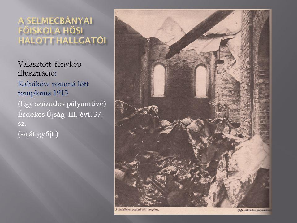 Választott fénykép illusztráció: Kalników rommá lőtt temploma 1915 (Egy százados pályaműve) Érdekes Újság III.