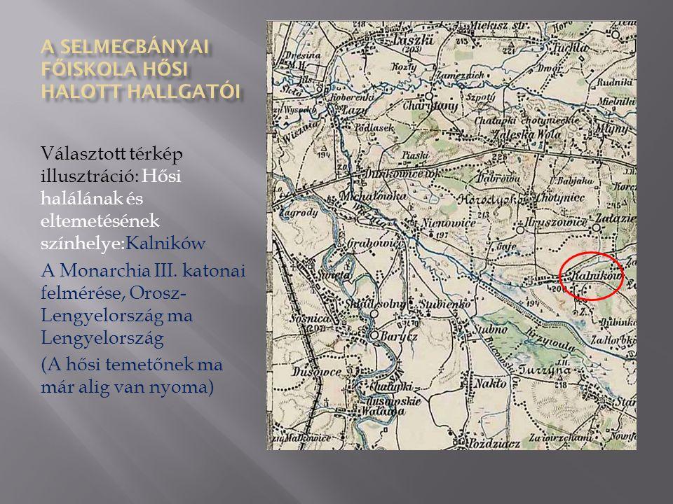 Választott térkép illusztráció: Hősi halálának és eltemetésének színhelye:Kalników A Monarchia III.
