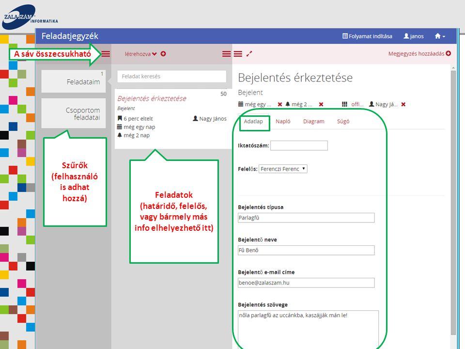 Szűrők (felhasználó is adhat hozzá) Feladatok (határidő, felelős, vagy bármely más info elhelyezhető itt) A sáv összecsukható