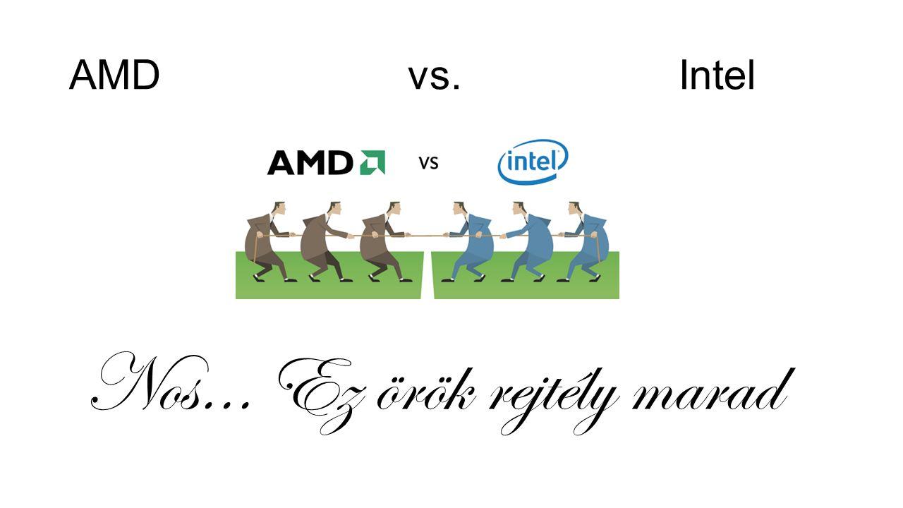 AMDvs.Intel Nos… Ez örök rejtély marad