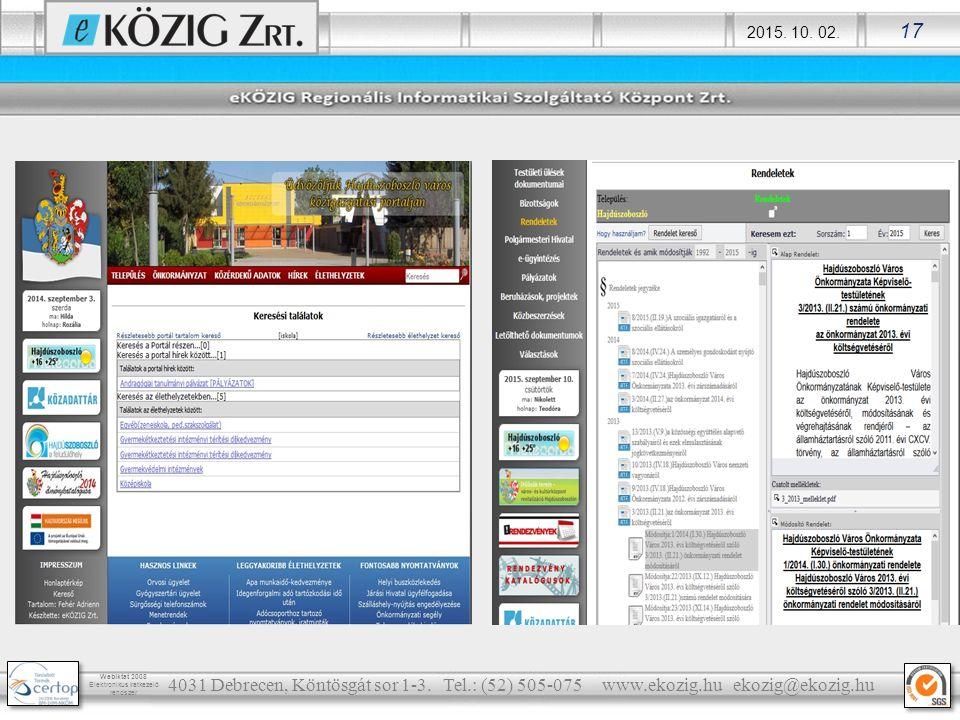 2015. 10. 02. 17 Webiktat 2008 Elektronikus iratkezelő rendszer 4031 Debrecen, Köntösgát sor 1-3. Tel.: (52) 505-075 www.ekozig.hu ekozig@ekozig.hu