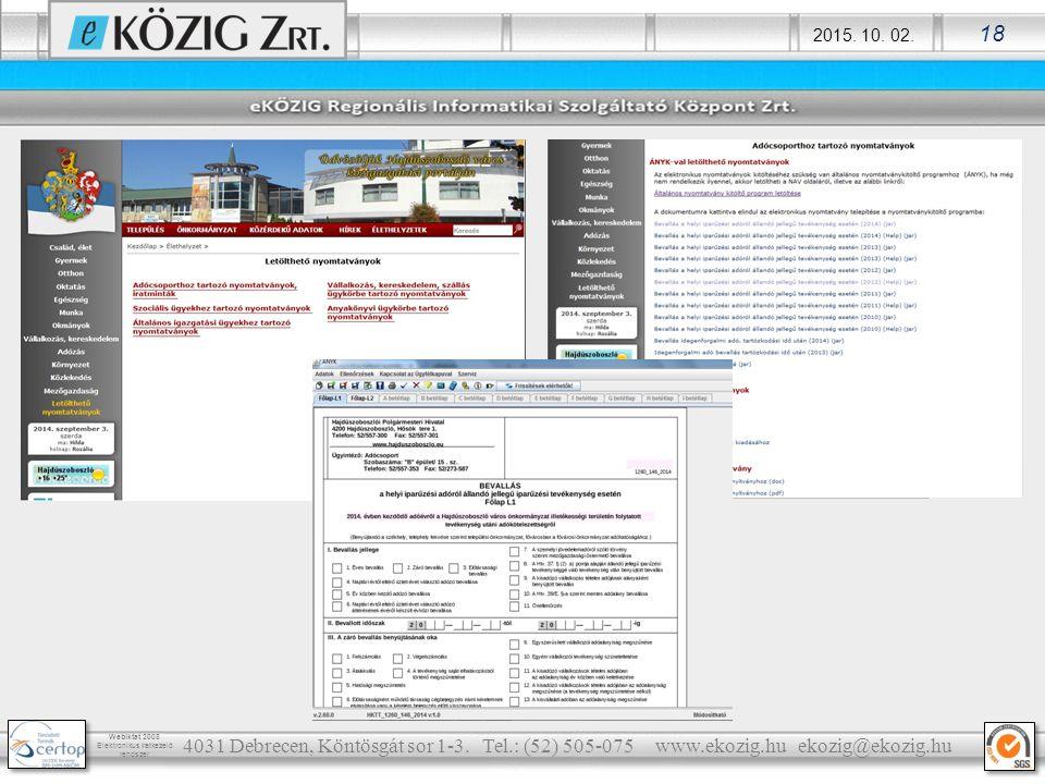 2015. 10. 02. 18 Webiktat 2008 Elektronikus iratkezelő rendszer 4031 Debrecen, Köntösgát sor 1-3. Tel.: (52) 505-075 www.ekozig.hu ekozig@ekozig.hu