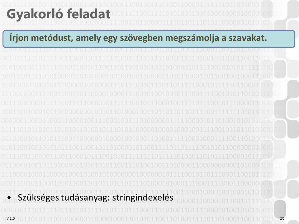 V 1.0 Gyakorló feladat 20 Írjon metódust, amely egy szövegben megszámolja a szavakat.