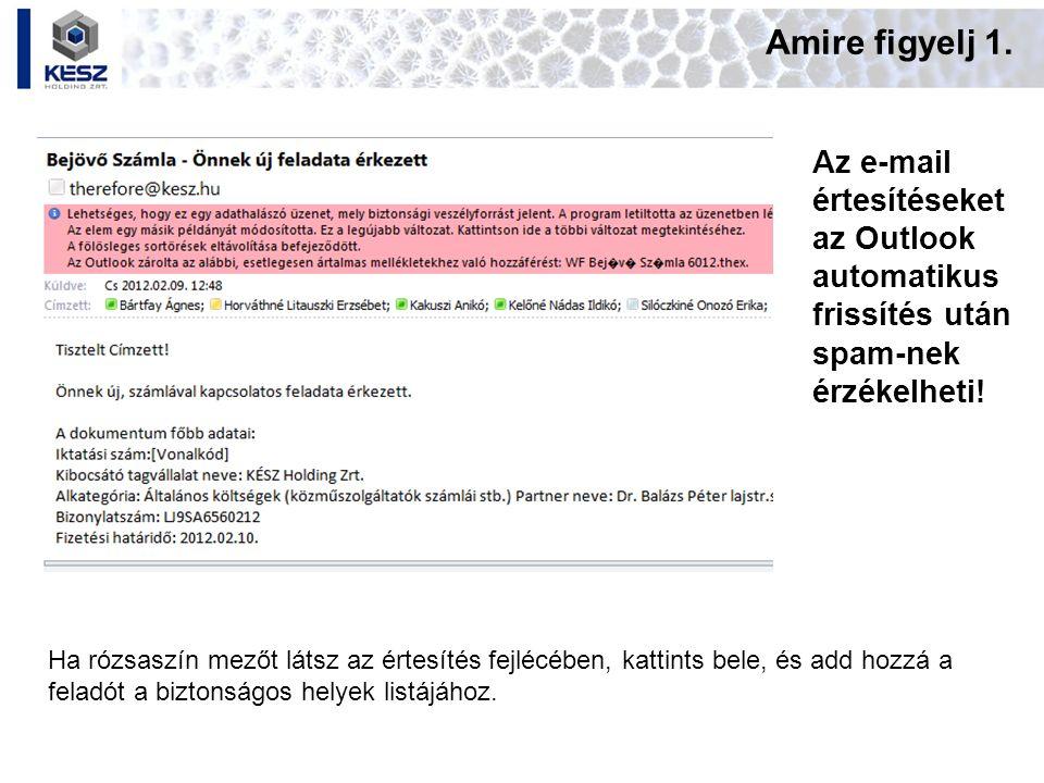 Amire figyelj 1. Az e-mail értesítéseket az Outlook automatikus frissítés után spam-nek érzékelheti! Ha rózsaszín mezőt látsz az értesítés fejlécében,