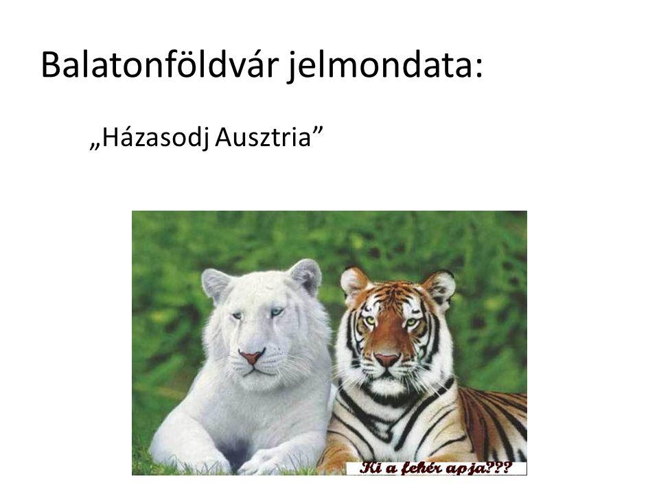 """Balatonföldvár jelmondata: """"Házasodj Ausztria"""