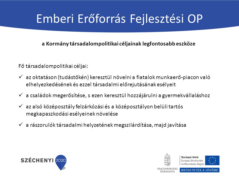 EFOP pénzügyi áttekintése Prioritási tengely Finanszírozó alap Támogatási keret (milliárd forint) 1.