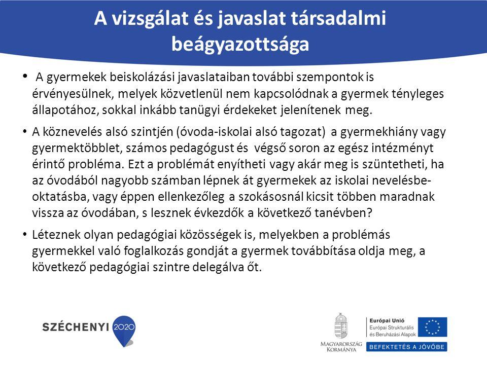 A vizsgálat és javaslat társadalmi beágyazottsága A gyermekek beiskolázási javaslataiban további szempontok is érvényesülnek, melyek közvetlenül nem k