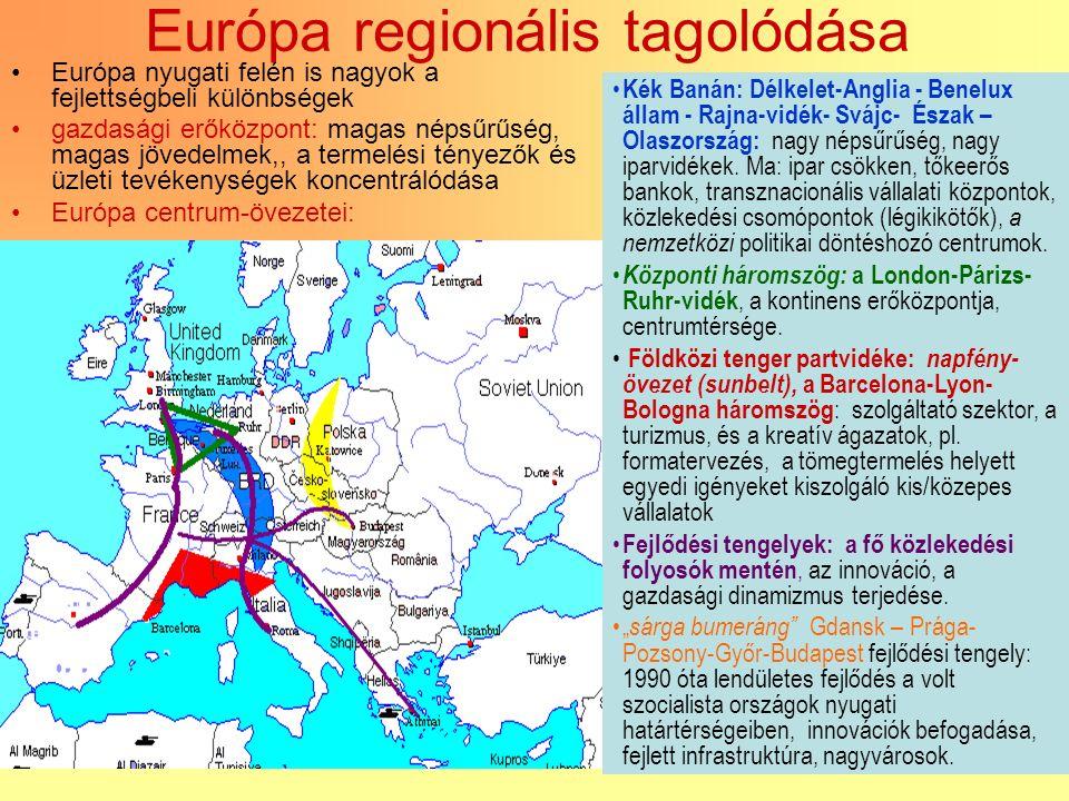 5 Európa regionális tagolódása Európa nyugati felén is nagyok a fejlettségbeli különbségek gazdasági erőközpont: magas népsűrűség, magas jövedelmek,, a termelési tényezők és üzleti tevékenységek koncentrálódása Európa centrum-övezetei: Kék Banán: Délkelet-Anglia - Benelux állam - Rajna-vidék- Svájc- Észak – Olaszország: nagy népsűrűség, nagy iparvidékek.