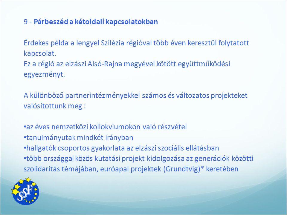 9 - Párbeszéd a kétoldali kapcsolatokban Érdekes példa a lengyel Szilézia régióval több éven keresztül folytatott kapcsolat. Ez a régió az elzászi Als