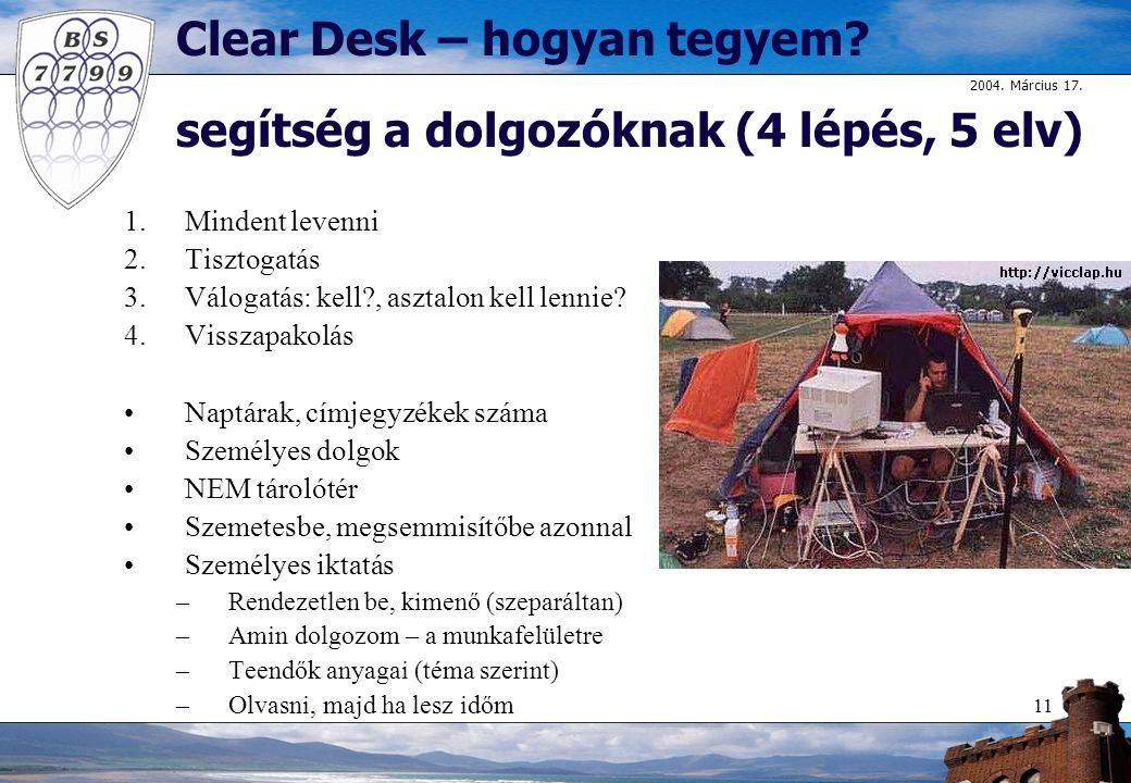 2004.Március 17. 11 Clear Desk – hogyan tegyem.