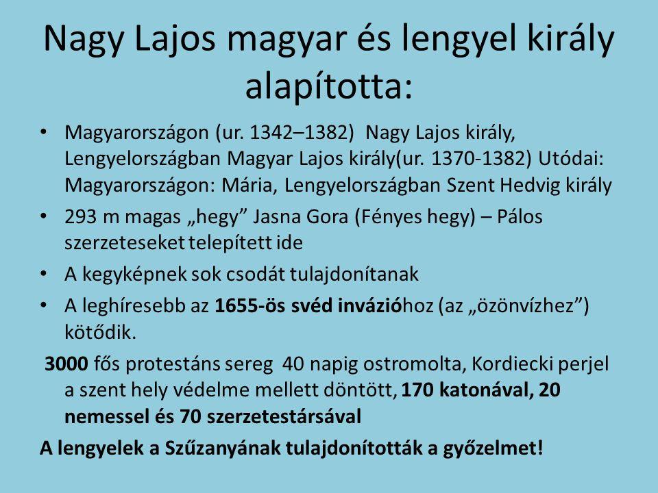 Nagy Lajos magyar és lengyel király alapította: Magyarországon (ur.