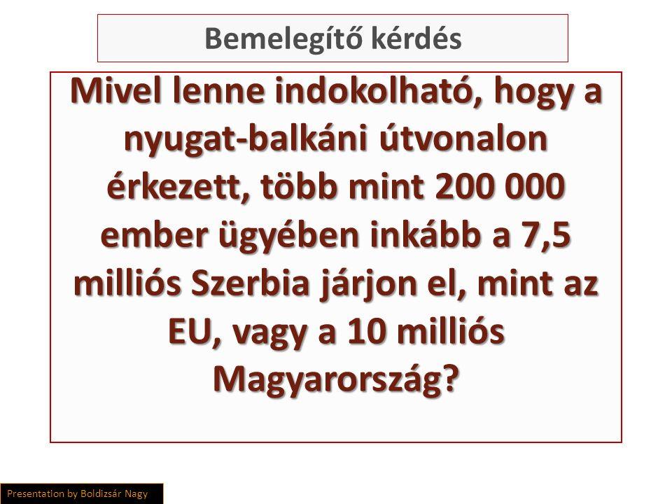 Mivel lenne indokolható, hogy a nyugat-balkáni útvonalon érkezett, több mint 200 000 ember ügyében inkább a 7,5 milliós Szerbia járjon el, mint az EU, vagy a 10 milliós Magyarország.