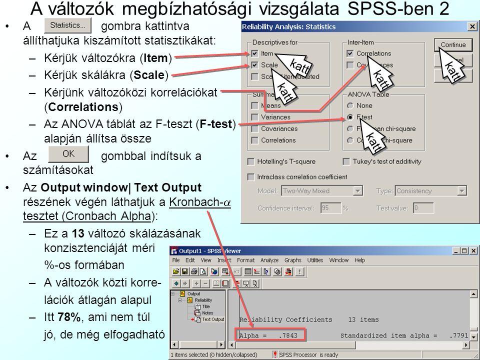A változók megbízhatósági vizsgálata SPSS-ben 1 Vizsgáljuk meg az Autószobrászat Bt.