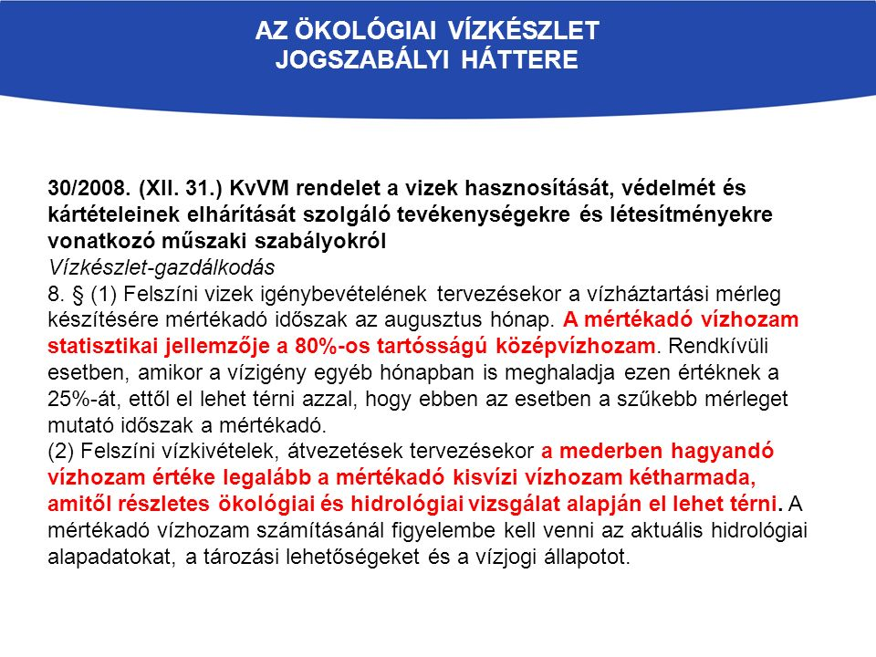 AZ ÖKOLÓGIAI VÍZKÉSZLET JOGSZABÁLYI HÁTTERE 30/2008.