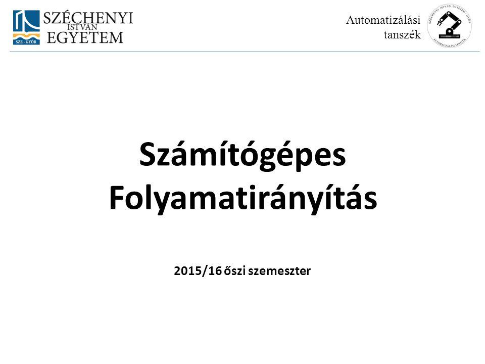 Számítógépes Folyamatirányítás 2015/16 őszi szemeszter Automatizálási tanszék