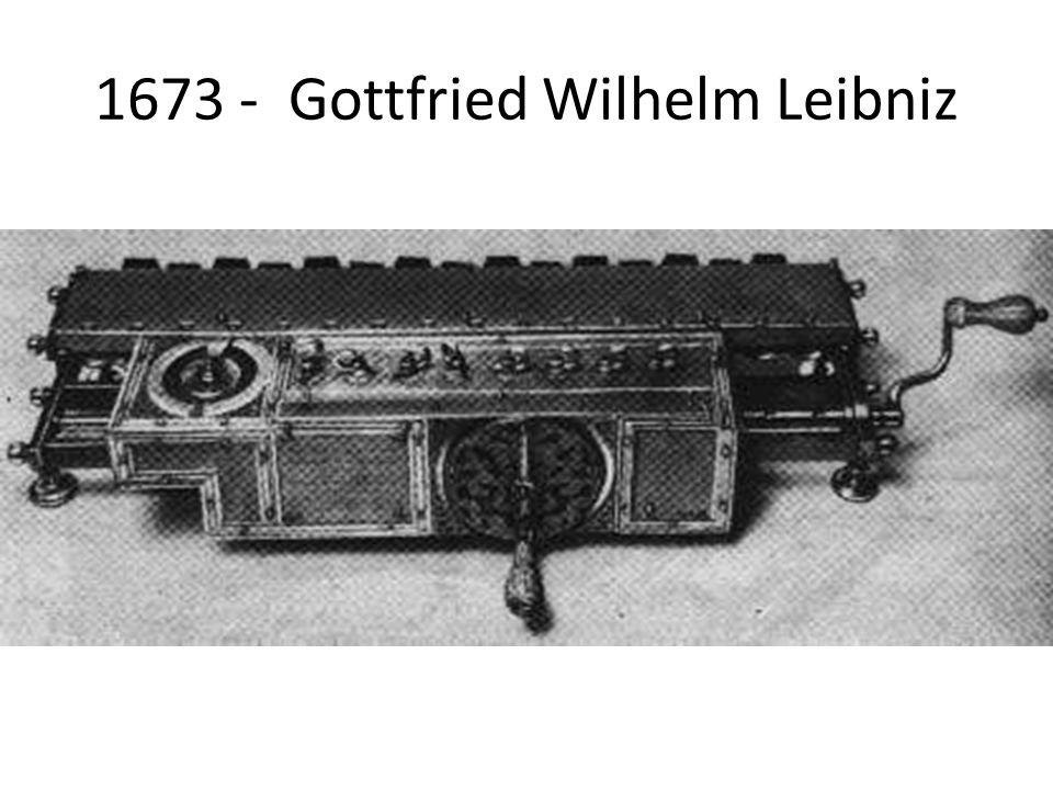 1673 - Gottfried Wilhelm Leibniz