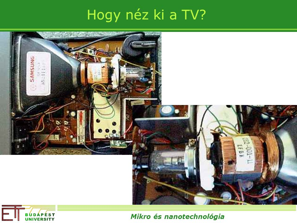 Mikro és nanotechnológia Hogy néz ki a TV?