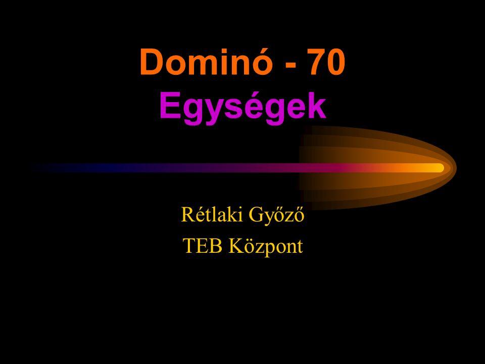 Rétlaki Győző: D70 szerkezeti elemek Dominó - 70 Egységek Rétlaki Győző TEB Központ