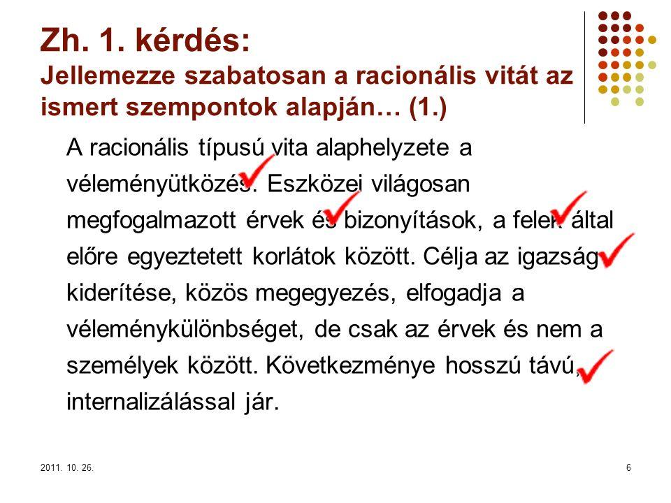 2011.10. 26.17 Zh. 6. kérdés: Ön a Műhely c. egyetemi újság számára készít interjút egy oktatóval.