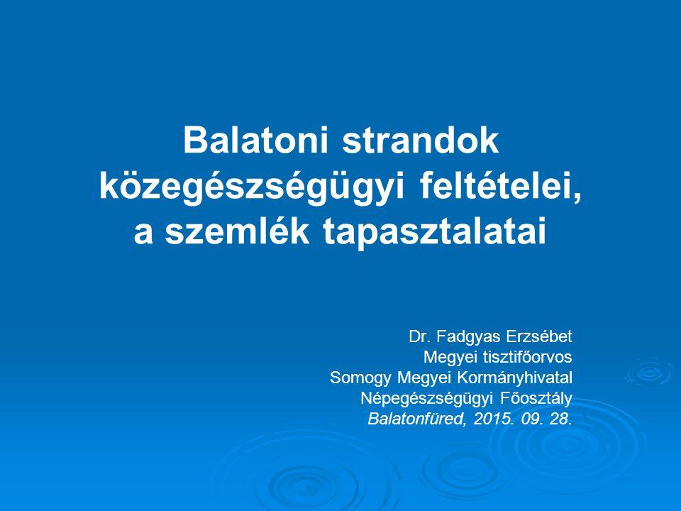 Balatoni strandok közegészségügyi feltételei, a szemlék tapasztalatai Dr.