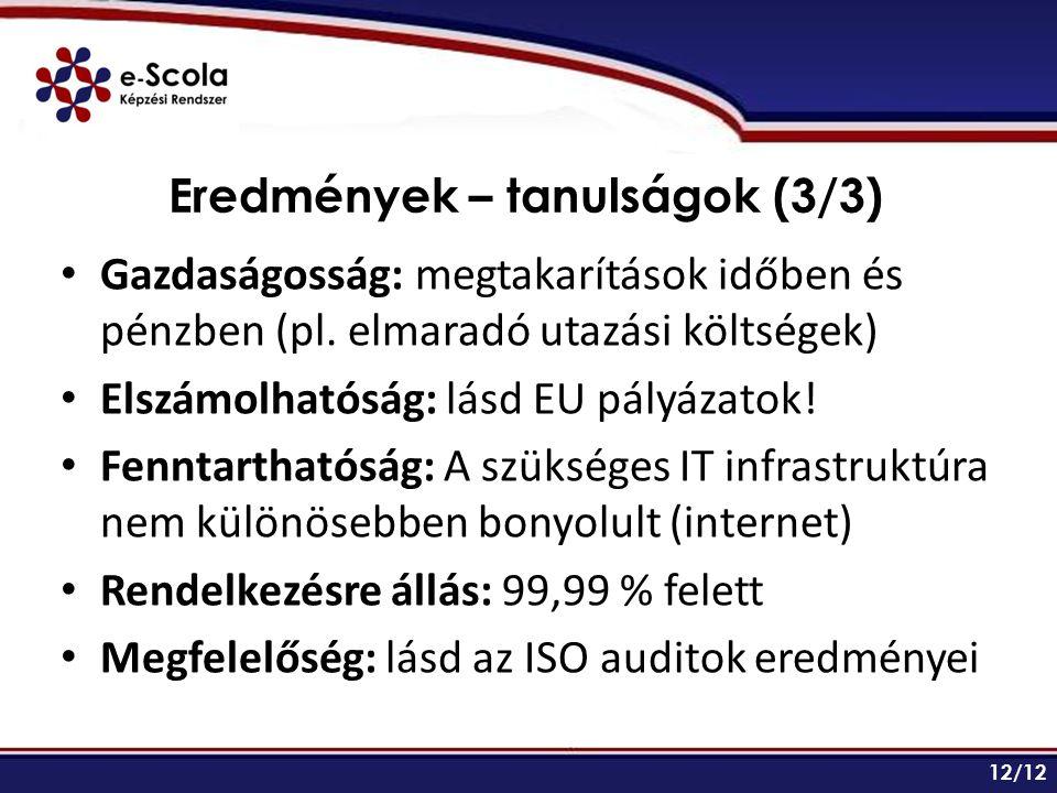 Eredmények – tanulságok (3/3) Gazdaságosság: megtakarítások időben és pénzben (pl.