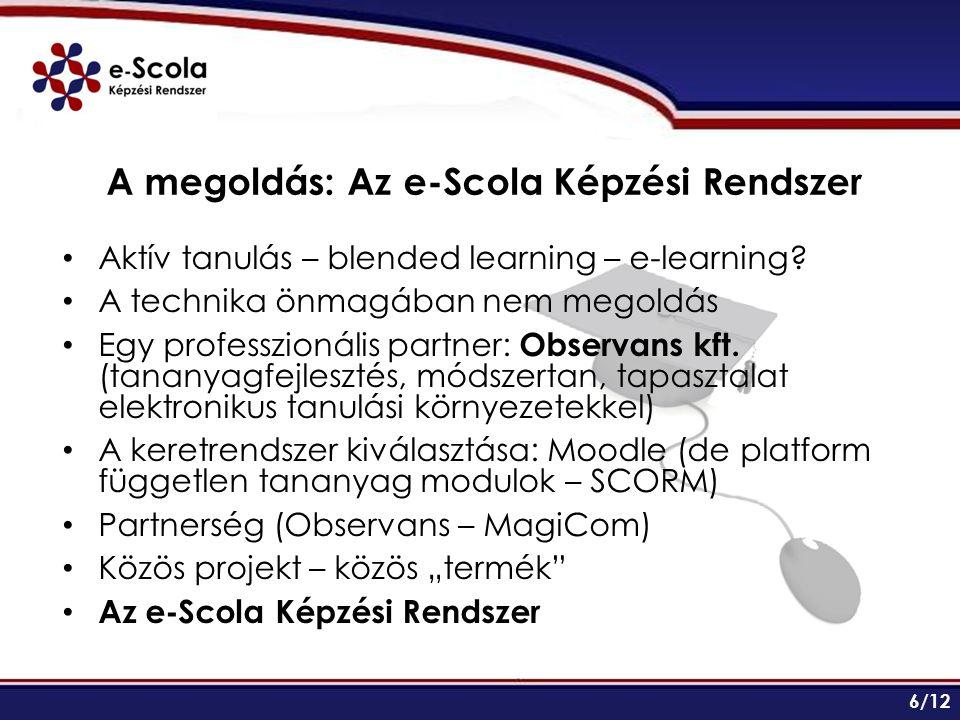 A megoldás: Az e-Scola Képzési Rendszer Aktív tanulás – blended learning – e-learning.