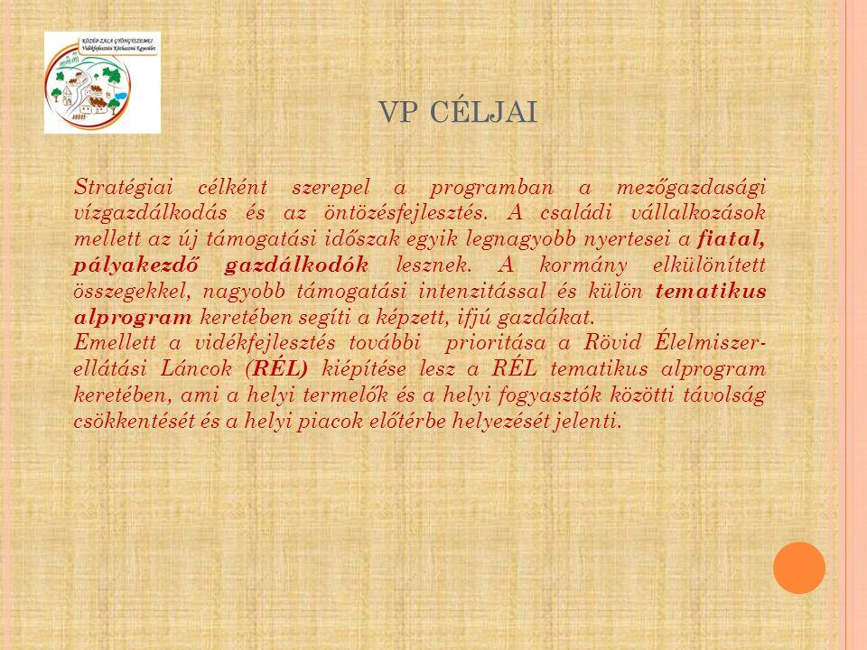 VP CÉLJAI Stratégiai célként szerepel a programban a mezőgazdasági vízgazdálkodás és az öntözésfejlesztés. A családi vállalkozások mellett az új támog