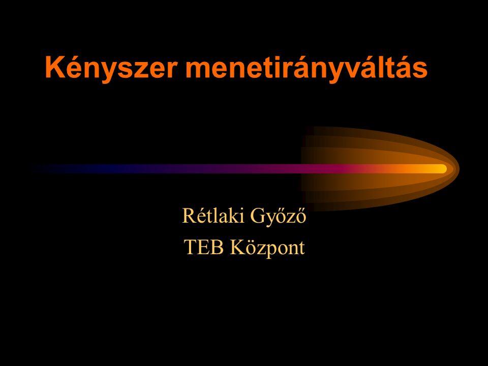 Ejtésellenőrzés: R KO TüTf F TM! T1 Rétlaki Győző: Kényszer menetirány váltás