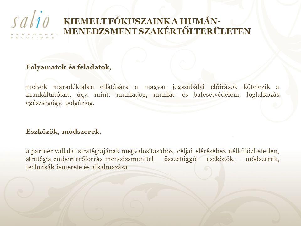 Folyamatok és feladatok, melyek maradéktalan ellátására a magyar jogszabályi előírások kötelezik a munkáltatókat, úgy, mint: munkajog, munka- és balesetvédelem, foglalkozás egészségügy, polgárjog.