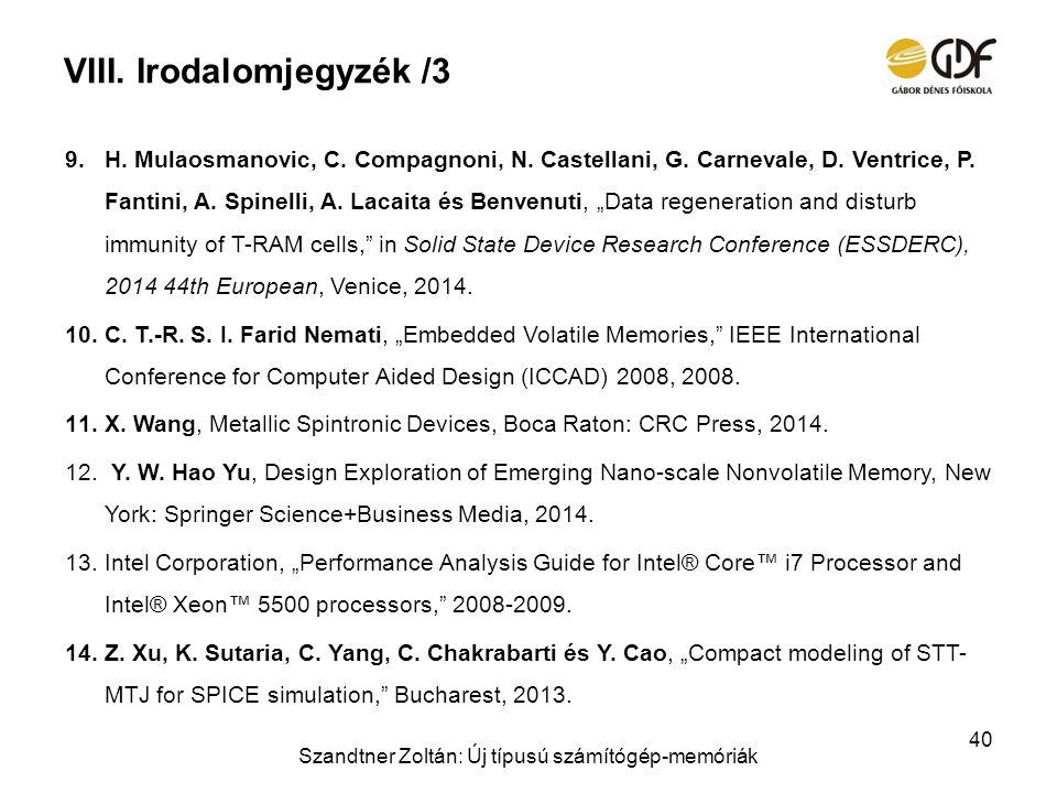VIII. Irodalomjegyzék /3 9.H. Mulaosmanovic, C. Compagnoni, N. Castellani, G. Carnevale, D. Ventrice, P. Fantini, A. Spinelli, A. Lacaita és Benvenuti