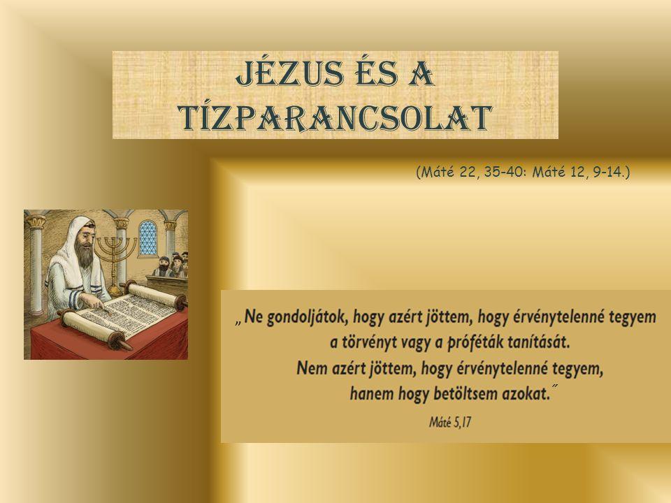 """Jézus és a tízparancsolat (Máté 22, 35-40: Máté 12, 9-14.) """""""