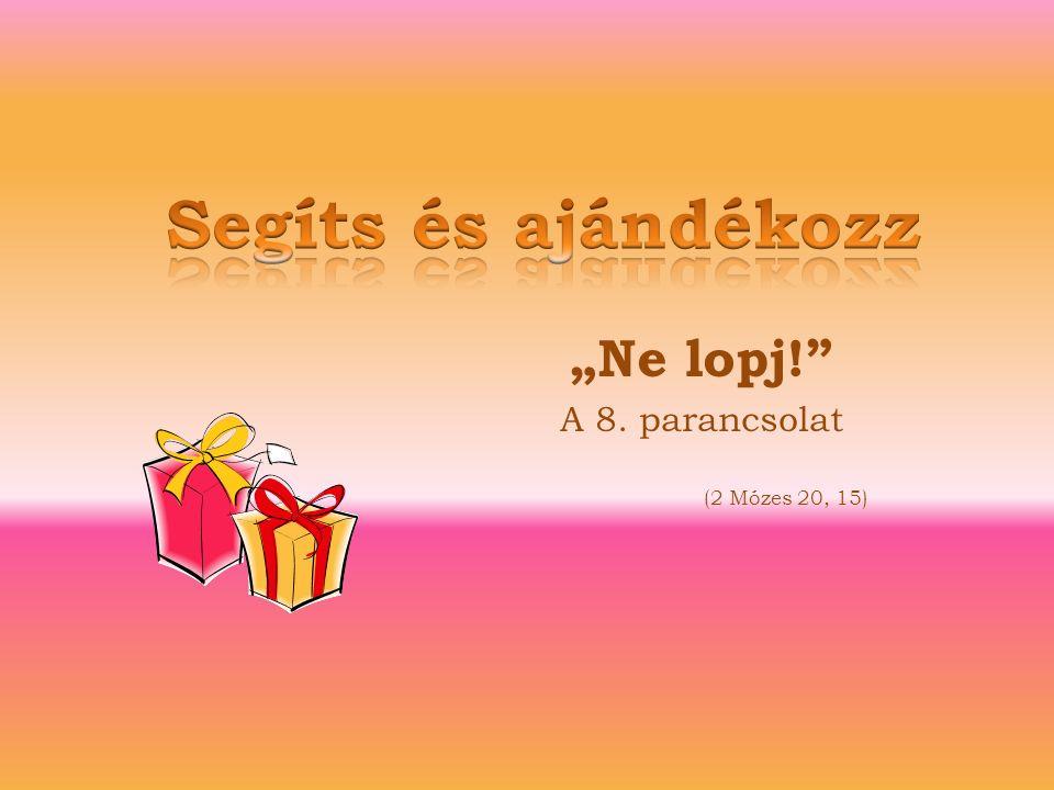 """""""Ne lopj!"""" A 8. parancsolat (2 Mózes 20, 15)"""