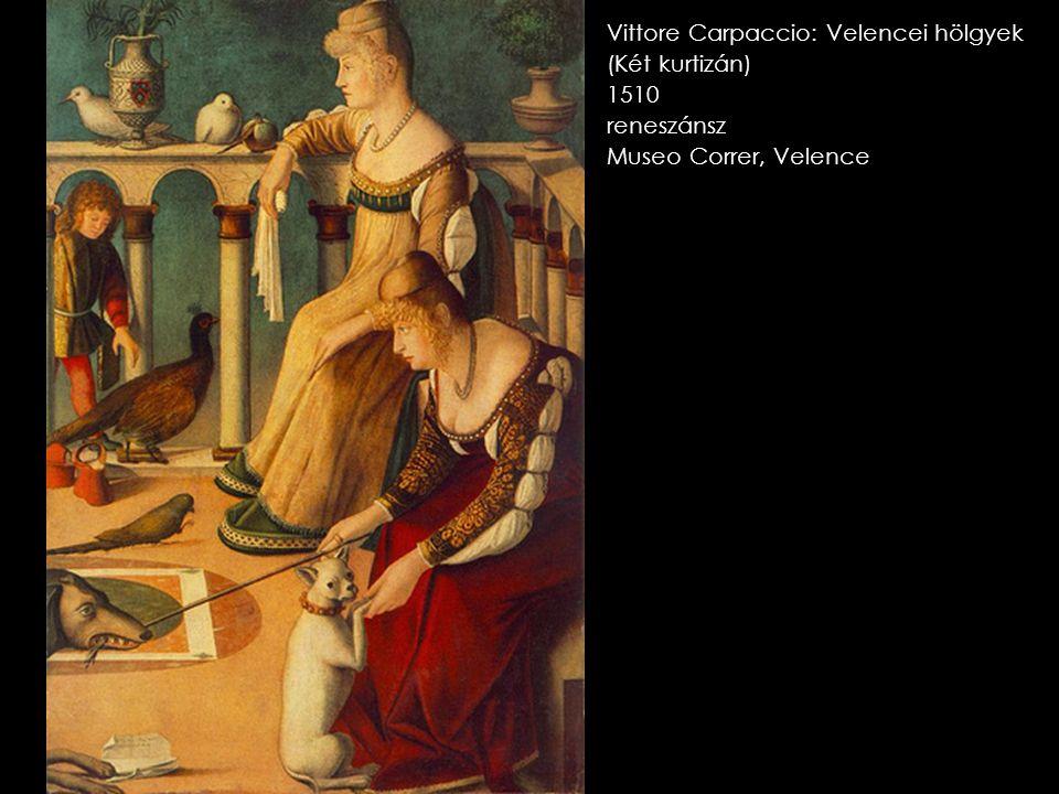 Vittore Carpaccio: Velencei hölgyek (Két kurtizán) 1510 reneszánsz Museo Correr, Velence