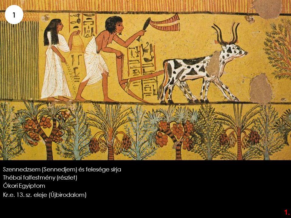 Szennedzsem (Sennedjem) és felesége sírja Thébai falfestmény (részlet) Ókori Egyiptom Kr.e. 13. sz. eleje (Újbirodalom ) 1. 1