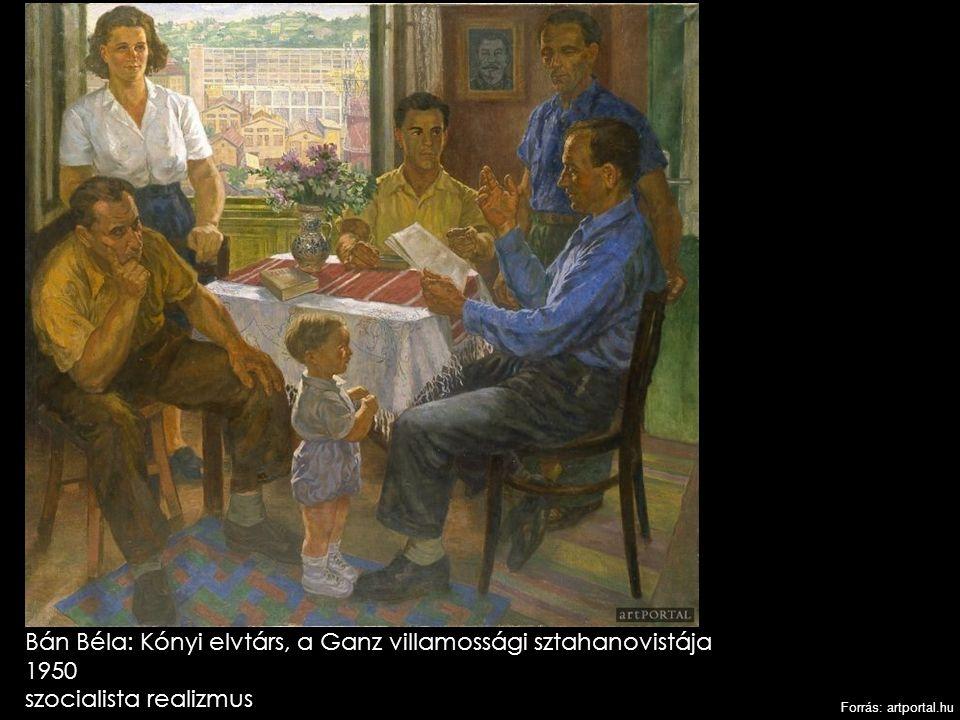 Bán Béla: Kónyi elvtárs, a Ganz villamossági sztahanovistája 1950 szocialista realizmus Forrás: artportal.hu