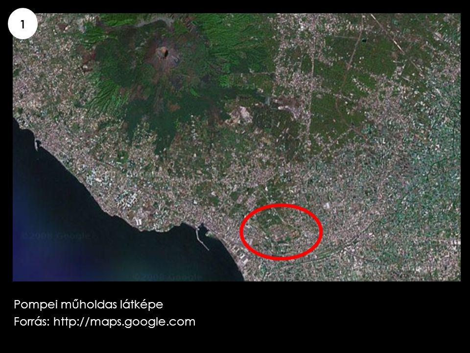 Pompei műholdas látképe Forrás: http://maps.google.com 1