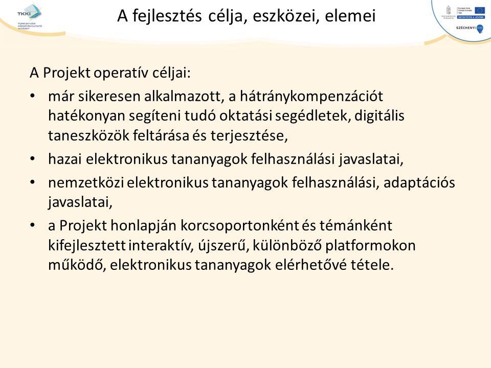 cím szöveg – Second level Third level – Fourth level » Fifth level A fejlesztés célja, eszközei, elemei A Projekt operatív céljai: már sikeresen alkal