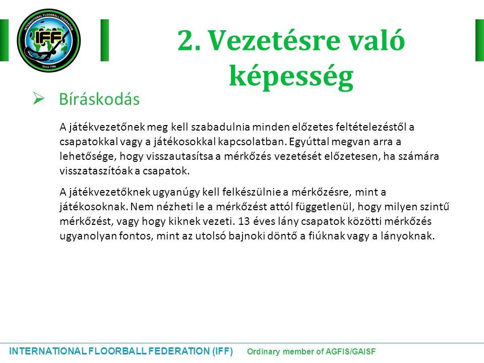 INTERNATIONAL FLOORBALL FEDERATION (IFF) Ordinary member of AGFIS/GAISF 4.