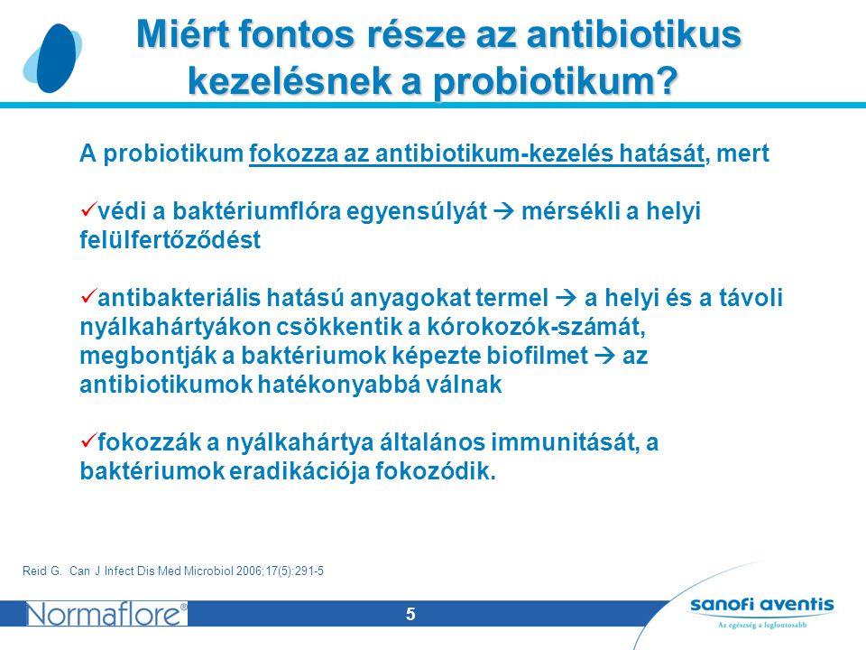 5 Miért fontos része az antibiotikus Miért fontos része az antibiotikus kezelésnek a probiotikum.
