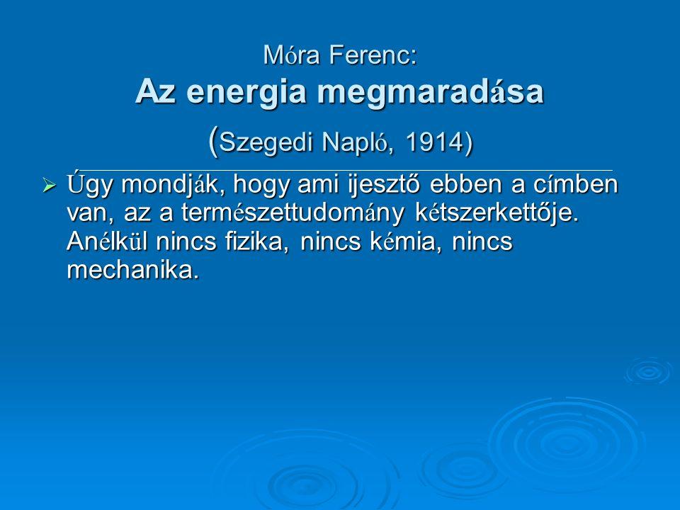 Az energia megmarad Az energia a munkavégző-képesség A munkavégző- képesség nem marad meg